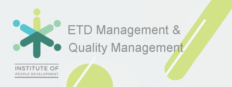 ETD Management & Quality Management