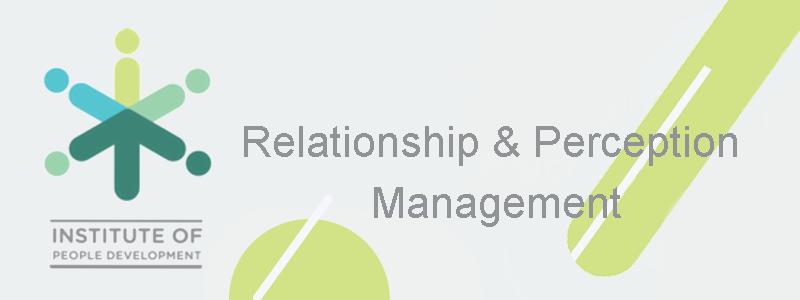 Relationship & Perception Management