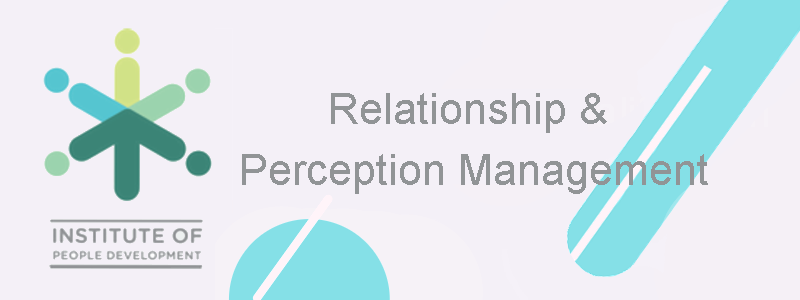 Relationship & Perception Management